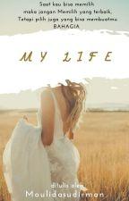 MY LIFE by molidasudirman