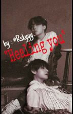 Healing You (Vhope) by Rskyyy