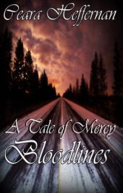 A Tale of Mercy: Bloodlines by readingarsenal