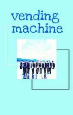 vending machine ※ wanna one apply fic by yunyxc