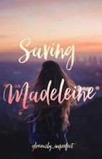Saving Madeleine  by gloriously_imperfect