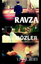 RAVZA YEŞİLİ GÖZLER  by vusslatimm