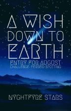 A Wish Down to Earth: Perseid Spotting August Challenge by Nyghtfyre_Stars