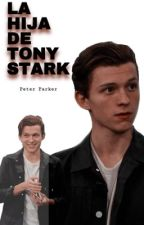 La hija de Tony Stark(peter parker y tu) by my-unicorn