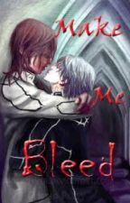 Make Me Bleed by blackcat0013