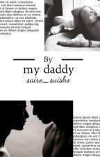 Be my daddy | Будь моим папочкой [Завершена] by sairo_suisho