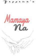 Mamaya Na (ONESHOT) by Yeppeun