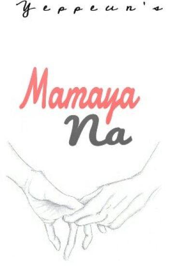 Mamaya Na (ONESHOT)