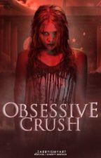 Obsessive Crush H.S (Concluída) by _zarrywriting