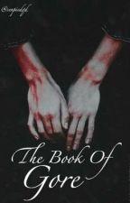 The Book of Gore by senpiedad