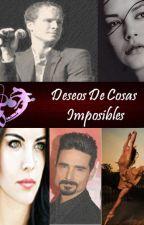 Deseos de Cosas imposibles by tana16