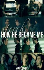 how he became me; sterek. by voidemii