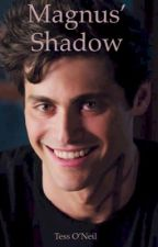 Magnus' Shadow (Alec Lightwood Love Story) by _Tess_x