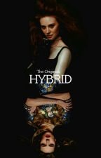 Hybrid [#4] The Originals by Beth_Mikaelson