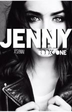 Jenny [BOOK 1] by xSanni