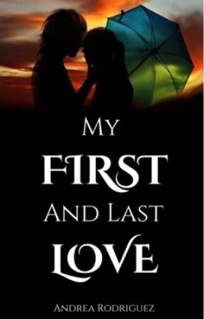 My First And Last Love Chapter One Wattpad