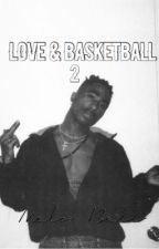 Love & Basketball 2 : Lamelo ball  by -drizzy