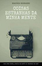 Coisas Estranhas Da Minha Mente.  by beatriz353