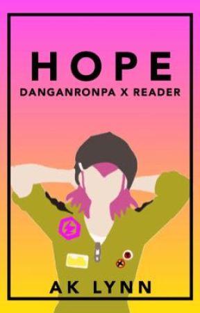 Hope [Danganronpa x Reader] - Kazuichi Souda//Don't You Dare