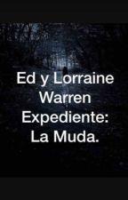Ed y Lorreine Warren: Expediente La muda. by Katniss4Everdeen1