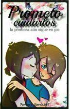 """Prometo Cuidarlos [Segunda Temporada de """"Prometo Cuidarte""""] by Fantasy_Queen206"""