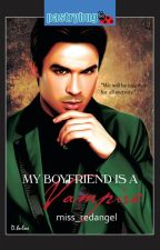 My Boyfriend is a Vampire (Published under LIB) by HarriethAlois