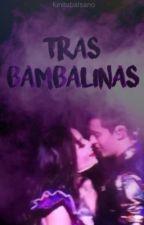 Tras Bambalinas [Ruggarol] by lunitabalsano