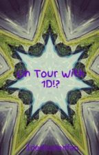 On Tour With 1D!? by zaynFOURever