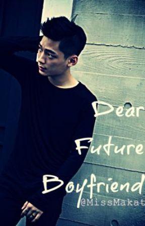 Dear Future Boyfriend by MissMakata