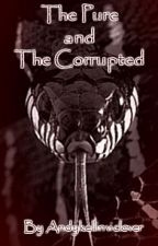 The Pure and The Corrupted (Andy Biersack Fanfic) by mexicanglockamole