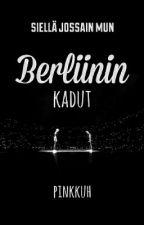 Berliinin kadut by pinkkuuh