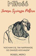 Miłość Jamesa Syriusza Pottera by Meriliana_Heller
