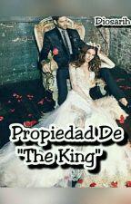 """Propiedad De""""The king""""  by Diosarih"""