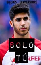 Solo tú |Marco Asensio| by rsg1905