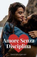 Amore Senza Disciplina by bestdrugever