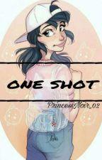 ONE SHOT by PrincessNoir_02