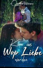 ❥Kann aus WOP Liebe werden? #Lutteo by xQuierovertesonreirx