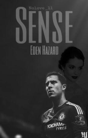 Sense • Eden Hazard & Alvaro Morata Fanfiction  •  by Nolove_11