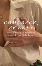 comeback, sweety  ·chanbaek· by mavtqq
