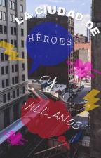 La ciudad de héroes y villanos  by NekoFan