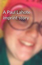 A Paul Lahote imprint story by EmilyElizabethHorn