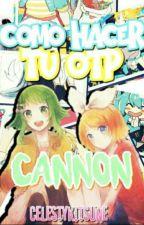 Cómo hacer tu OTP Cannon -Lenku- by CelestyKitsune