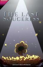 The last Sorceress• Undertale y Tu (Personajes y tu) Aus X Reader TN by AdventurousWorlds