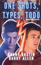 «ONE SHOTS,TYPES, TODO» [Grant Gustin,Barry Allen]  by IamArianaWest