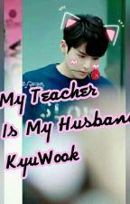 My Teacher Is My Husband :Kyuwook by Zinc_Lee