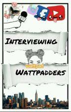 Interviewing Wattpadders  by Demoula