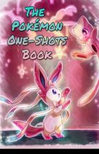 The Pokemon Øne Shøts book! by -IMAGINARYPARTIES