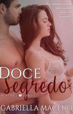 DOCE SEGREDO (COMPLETO) (SEM REVISÃO) by GabsMacedoD