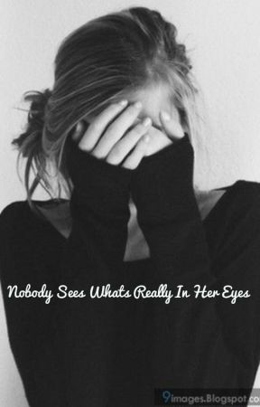 Nobody sees what's really in her eyes by myerb13