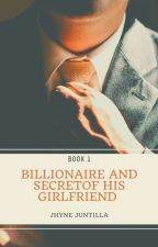 THE BILLIONAIRE AND THE SECRET OF HIS GIRLFRIEND Author:JHYNE JUNTILLA by redrose23_collection